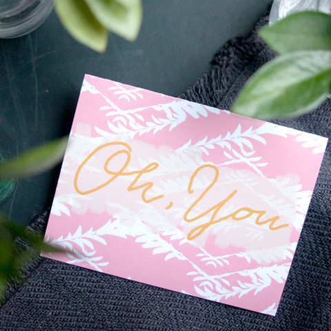 Oh You, Patterned Greeting Card | By Designer Michelle Smith of Gather Goods